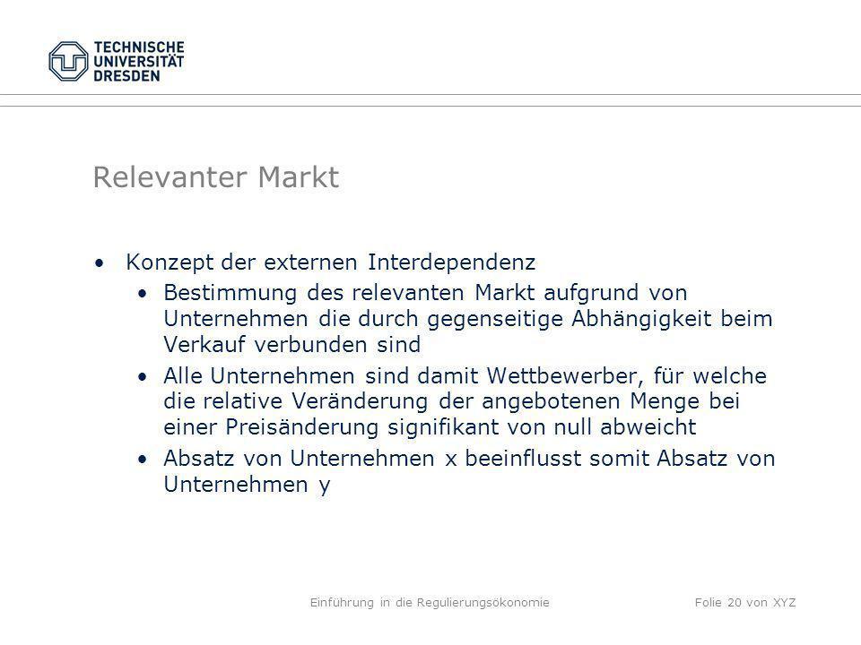 Relevanter Markt Konzept der externen Interdependenz Bestimmung des relevanten Markt aufgrund von Unternehmen die durch gegenseitige Abhängigkeit beim