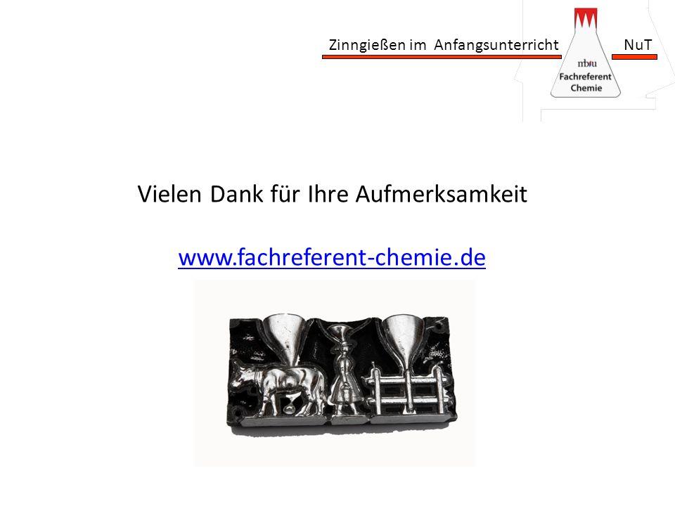 Zinngießen im Anfangsunterricht NuT Vielen Dank für Ihre Aufmerksamkeit www.fachreferent-chemie.de