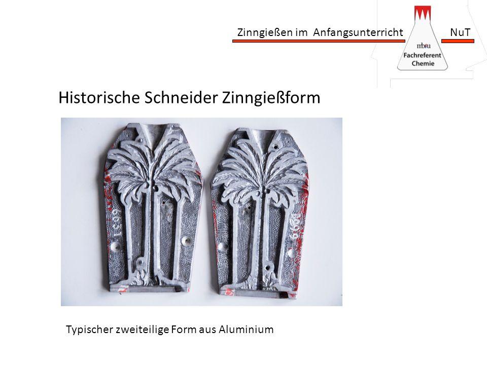 Zinngießen im Anfangsunterricht NuT Historische Schneider Zinngießform Typischer zweiteilige Form aus Aluminium