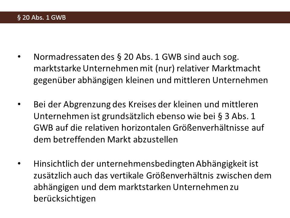 Normadressaten des § 20 Abs. 1 GWB sind auch sog.