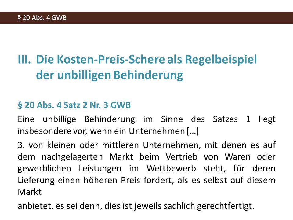 III.Die Kosten-Preis-Schere als Regelbeispiel der unbilligen Behinderung § 20 Abs.