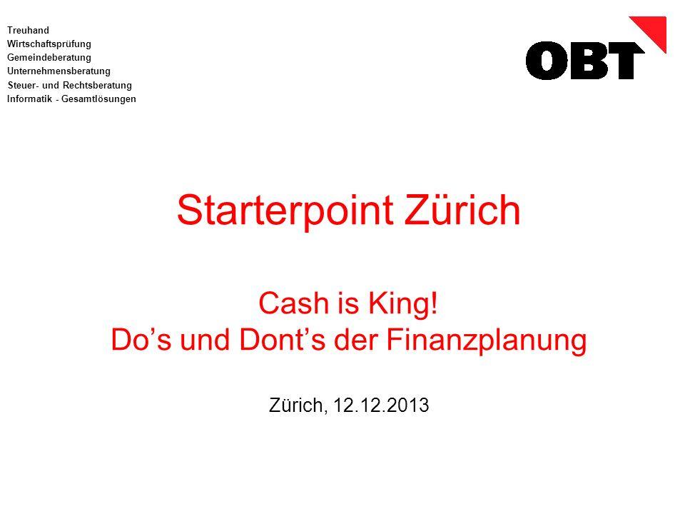 Treuhand Wirtschaftsprüfung Gemeindeberatung Unternehmensberatung Steuer- und Rechtsberatung Informatik - Gesamtlösungen Starterpoint Zürich Cash is King.