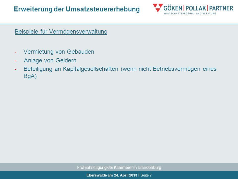 Frühjahrstagung der Kämmerer in Brandenburg Eberswalde am 24. April 2013 I Seite 7 Beispiele für Vermögensverwaltung -Vermietung von Gebäuden -Anlage