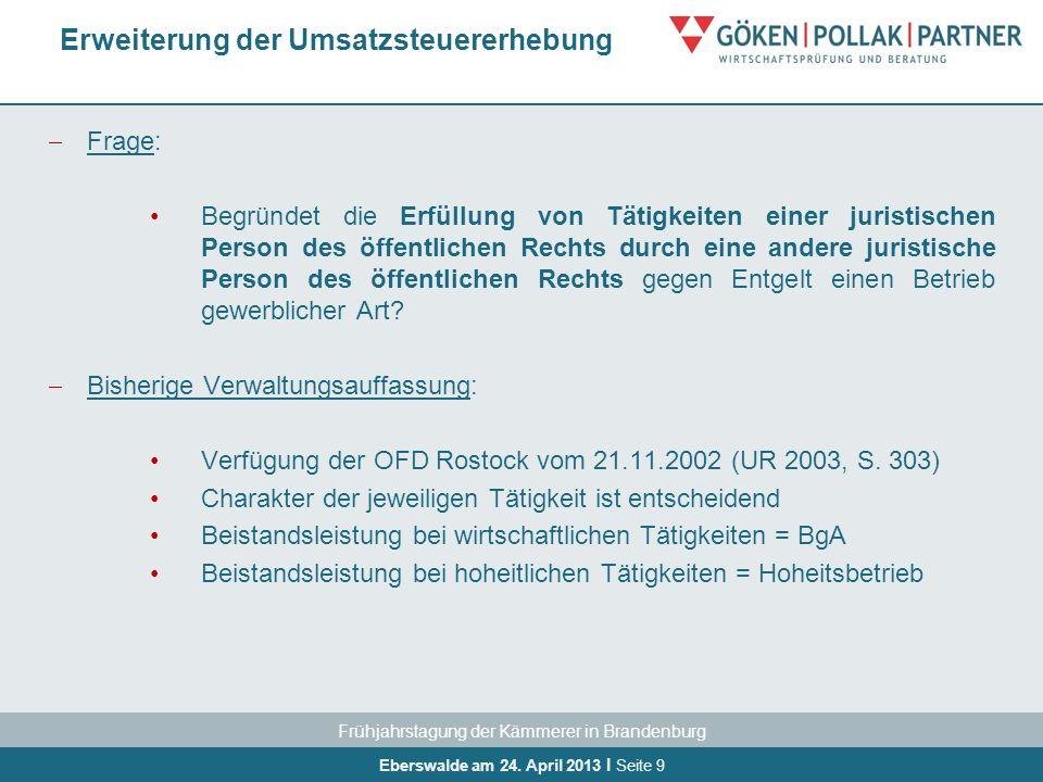 Frühjahrstagung der Kämmerer in Brandenburg Eberswalde am 24. April 2013 I Seite 9 Frage: Begründet die Erfüllung von Tätigkeiten einer juristischen P