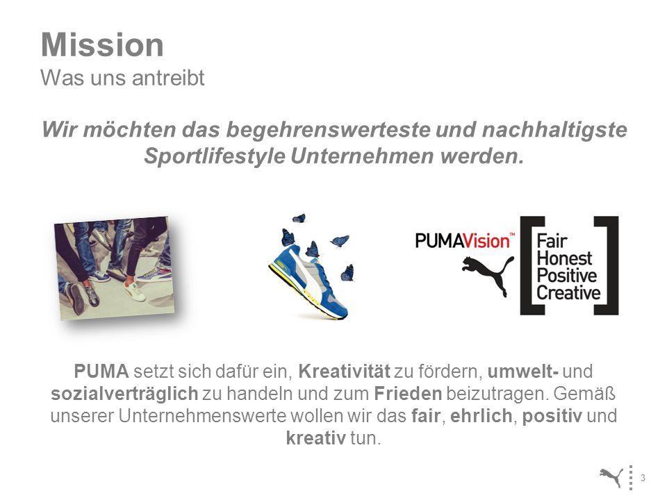 3 Mission Was uns antreibt Wir möchten das begehrenswerteste und nachhaltigste Sportlifestyle Unternehmen werden. PUMA setzt sich dafür ein, Kreativit