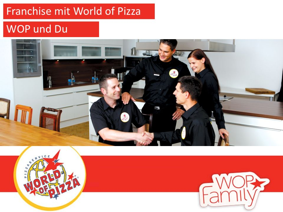 Franchise mit World of Pizza WOP und Du