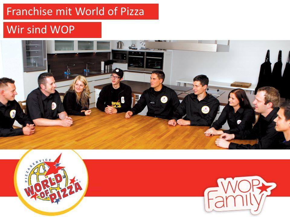 Wir sind WOP Franchise mit World of Pizza Wir sind WOP