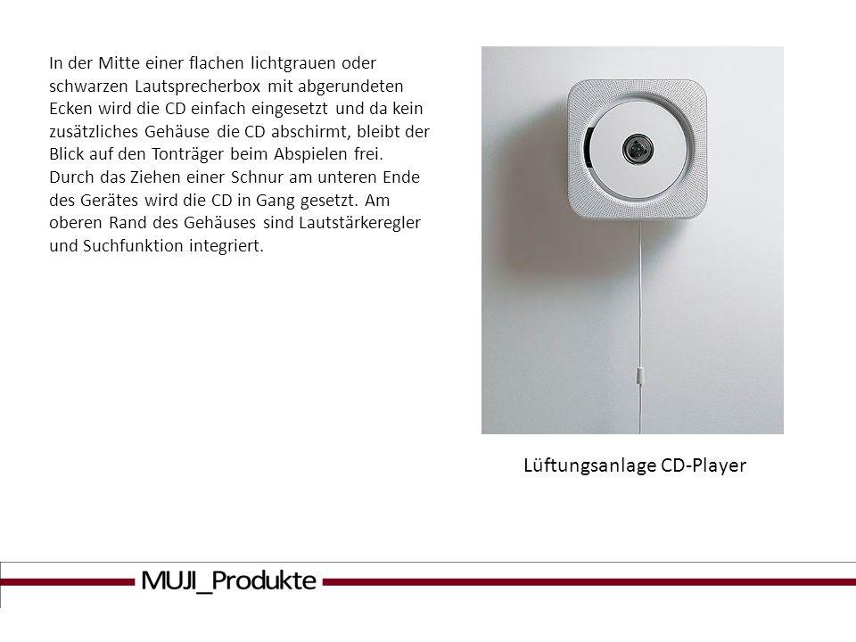 In der Mitte einer flachen lichtgrauen oder schwarzen Lautsprecherbox mit abgerundeten Ecken wird die CD einfach eingesetzt und da kein zusätzliches G