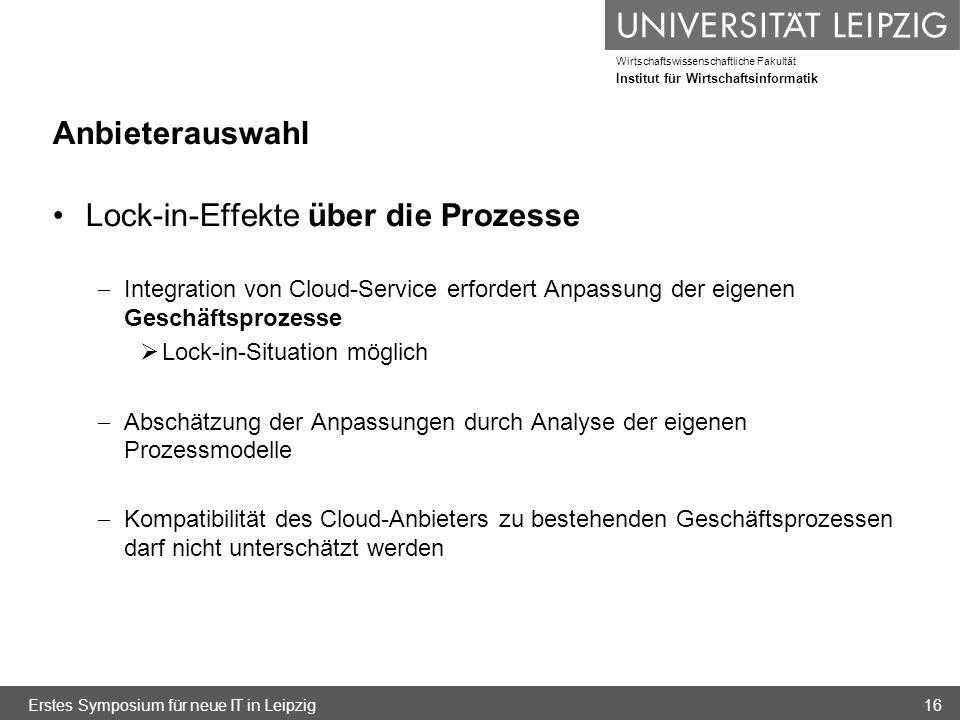 Wirtschaftswissenschaftliche Fakultät Institut für Wirtschaftsinformatik Anbieterauswahl Lock-in-Effekte über die Prozesse Integration von Cloud-Servi