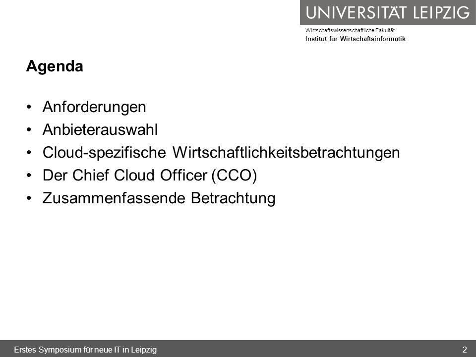 Wirtschaftswissenschaftliche Fakultät Institut für Wirtschaftsinformatik Agenda Anforderungen Anbieterauswahl Cloud-spezifische Wirtschaftlichkeitsbet