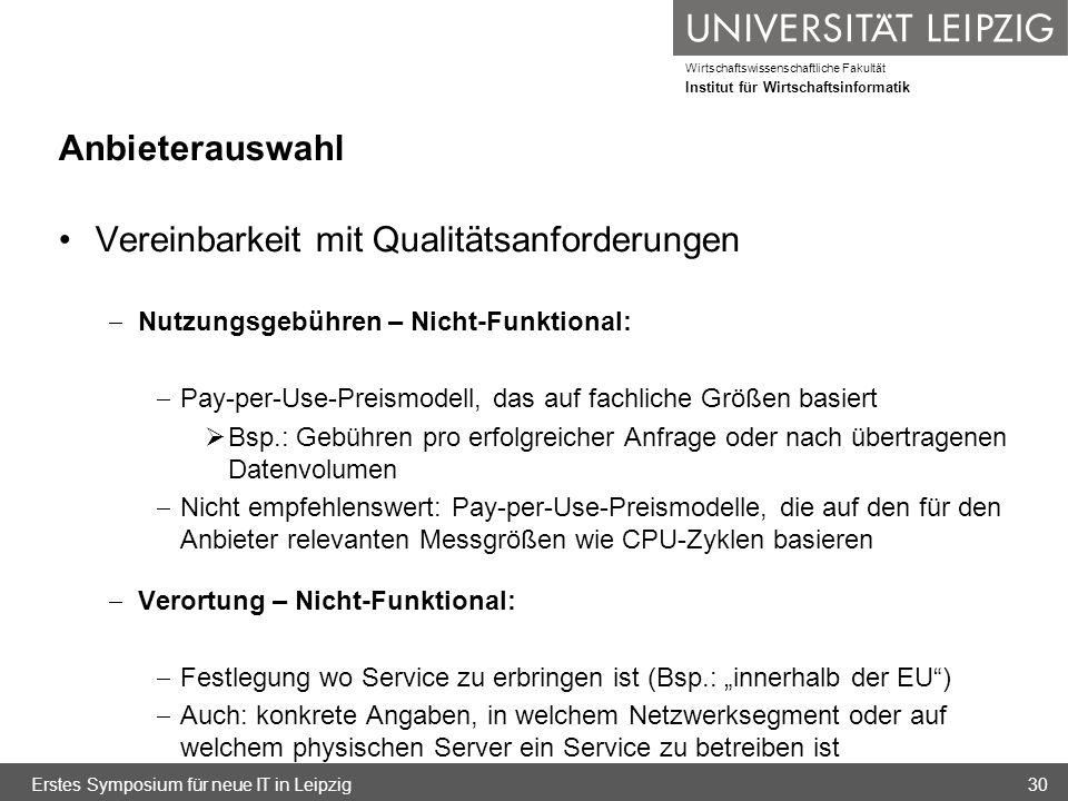 Wirtschaftswissenschaftliche Fakultät Institut für Wirtschaftsinformatik Anbieterauswahl Vereinbarkeit mit Qualitätsanforderungen Nutzungsgebühren – N