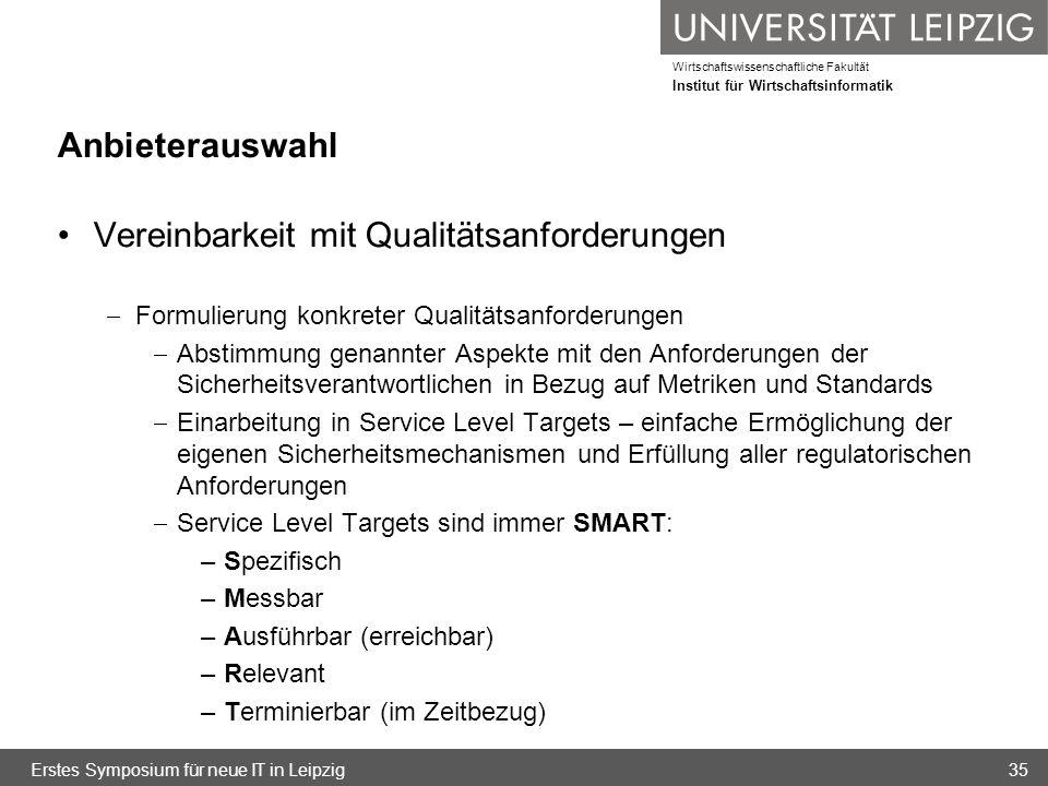 Wirtschaftswissenschaftliche Fakultät Institut für Wirtschaftsinformatik Anbieterauswahl Vereinbarkeit mit Qualitätsanforderungen Formulierung konkret