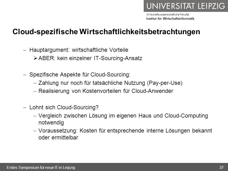Wirtschaftswissenschaftliche Fakultät Institut für Wirtschaftsinformatik Cloud-spezifische Wirtschaftlichkeitsbetrachtungen Hauptargument: wirtschaftl