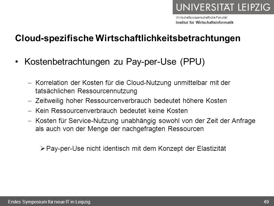 Wirtschaftswissenschaftliche Fakultät Institut für Wirtschaftsinformatik Cloud-spezifische Wirtschaftlichkeitsbetrachtungen Kostenbetrachtungen zu Pay