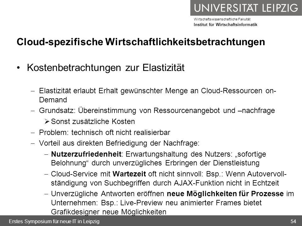 Wirtschaftswissenschaftliche Fakultät Institut für Wirtschaftsinformatik Cloud-spezifische Wirtschaftlichkeitsbetrachtungen Kostenbetrachtungen zur El