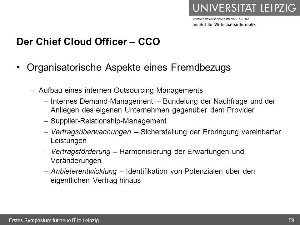 Wirtschaftswissenschaftliche Fakultät Institut für Wirtschaftsinformatik Der Chief Cloud Officer – CCO Organisatorische Aspekte eines Fremdbezugs Aufb
