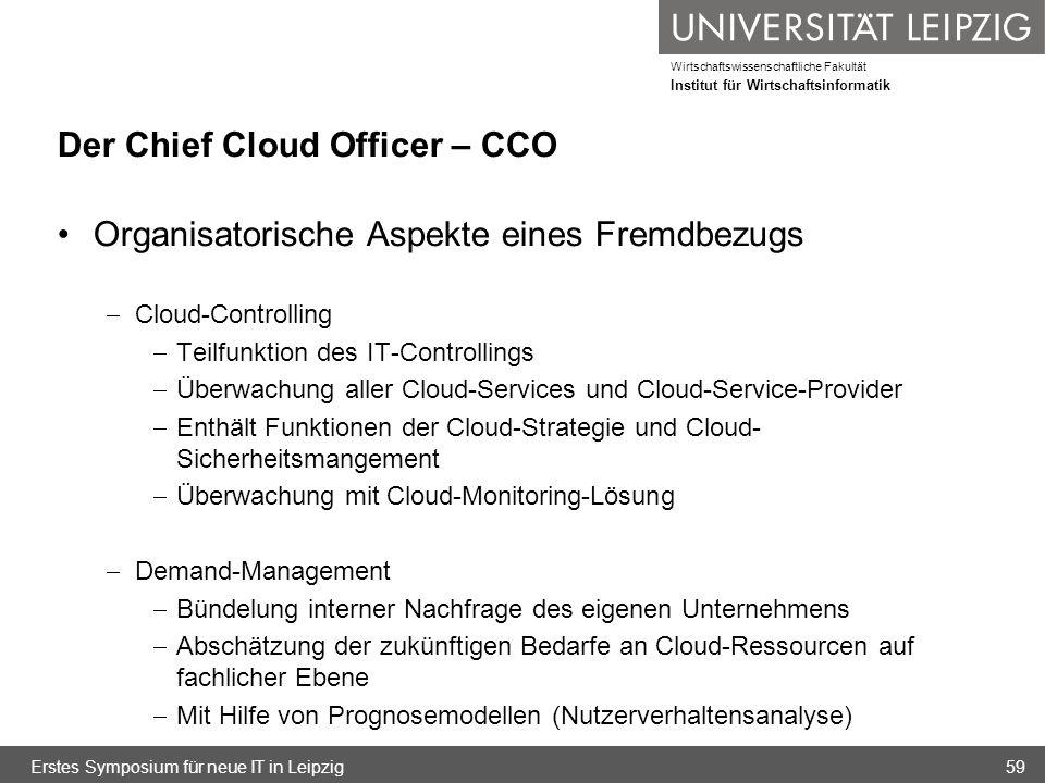 Wirtschaftswissenschaftliche Fakultät Institut für Wirtschaftsinformatik Der Chief Cloud Officer – CCO Organisatorische Aspekte eines Fremdbezugs Clou
