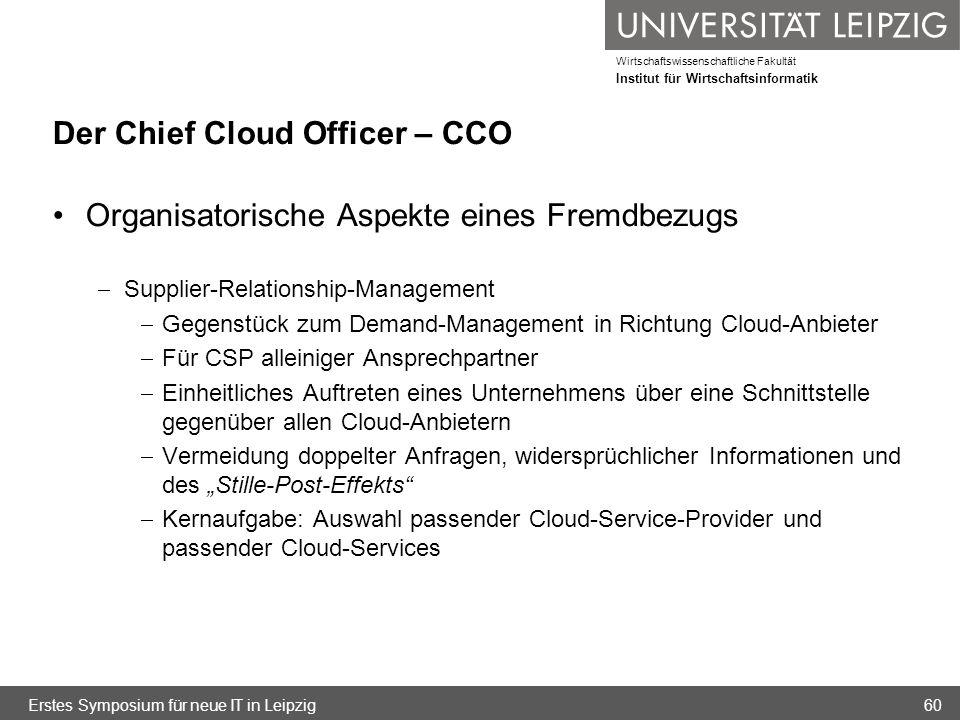 Wirtschaftswissenschaftliche Fakultät Institut für Wirtschaftsinformatik Der Chief Cloud Officer – CCO Organisatorische Aspekte eines Fremdbezugs Supp