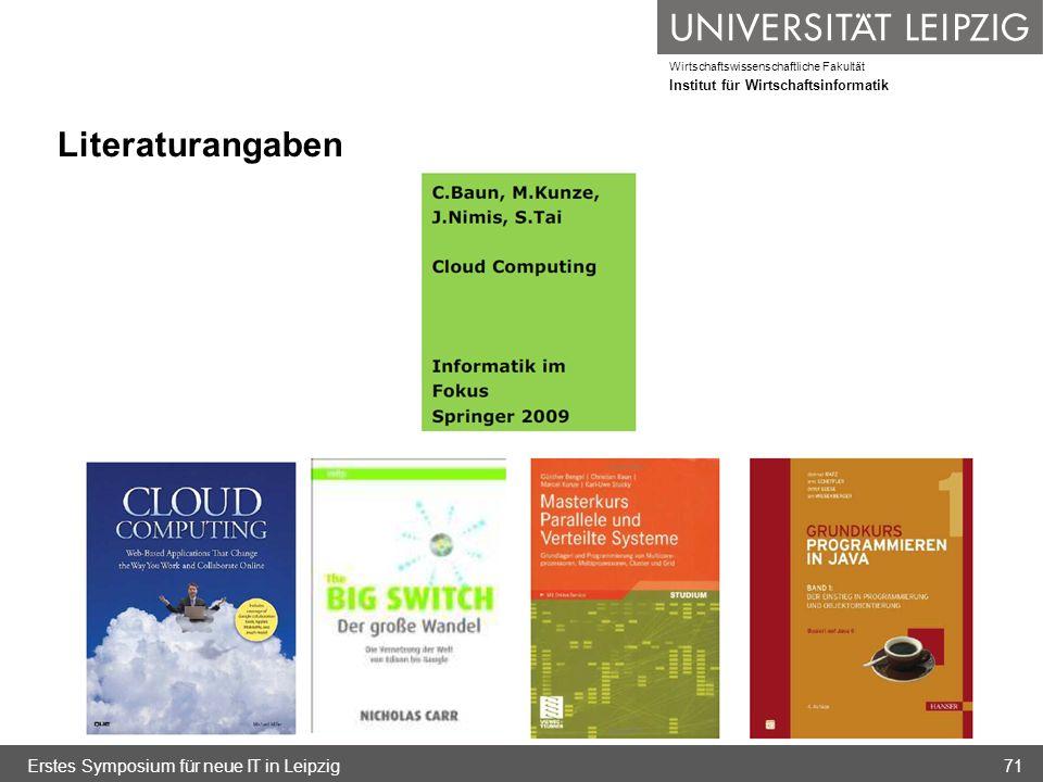 Wirtschaftswissenschaftliche Fakultät Institut für Wirtschaftsinformatik Literaturangaben Erstes Symposium für neue IT in Leipzig71