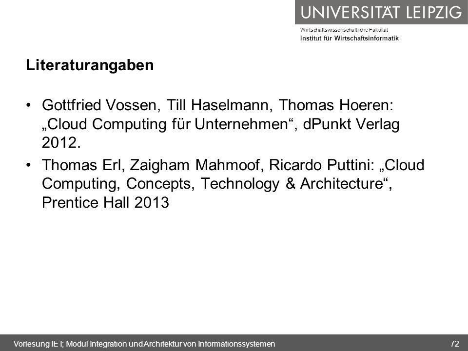 Wirtschaftswissenschaftliche Fakultät Institut für Wirtschaftsinformatik Literaturangaben Gottfried Vossen, Till Haselmann, Thomas Hoeren: Cloud Compu