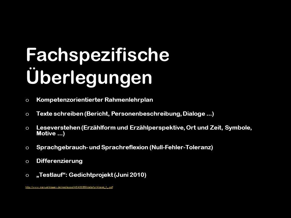 Fachspezifische Überlegungen o Kompetenzorientierter Rahmenlehrplan o Texte schreiben (Bericht, Personenbeschreibung, Dialoge...) o Leseverstehen (Erz