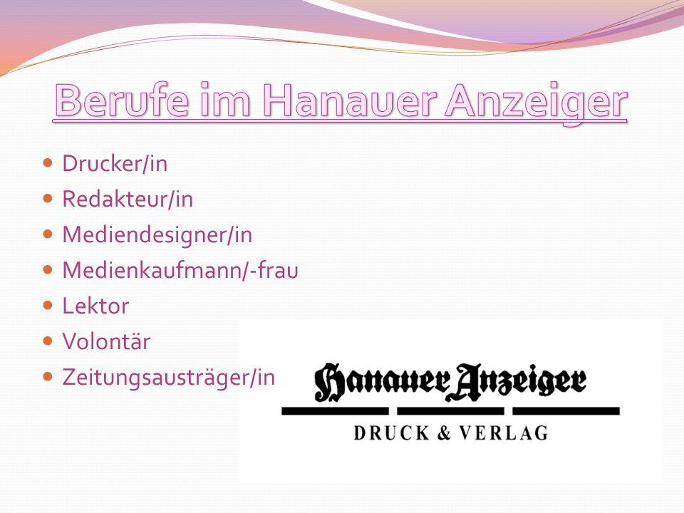 Drucker/in Redakteur/in Mediendesigner/in Medienkaufmann/-frau Lektor Volontär Zeitungsausträger/in