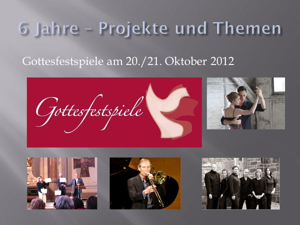 Gottesfestspiele am 20./21. Oktober 2012