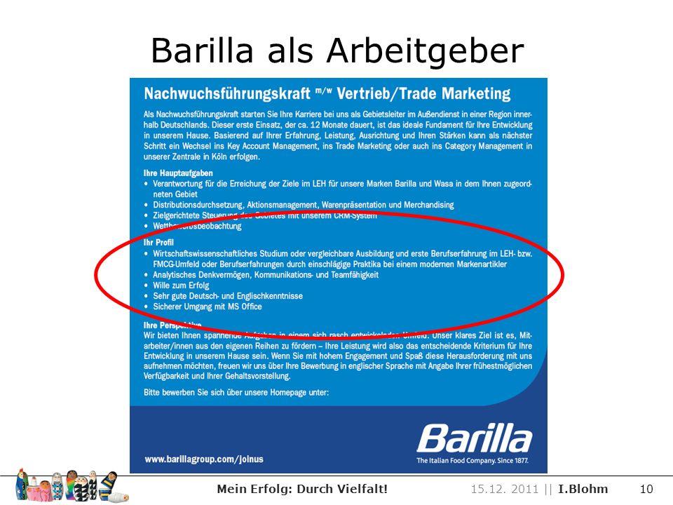Barilla als Arbeitgeber Mein Erfolg: Durch Vielfalt!15.12. 2011 || I.Blohm 10