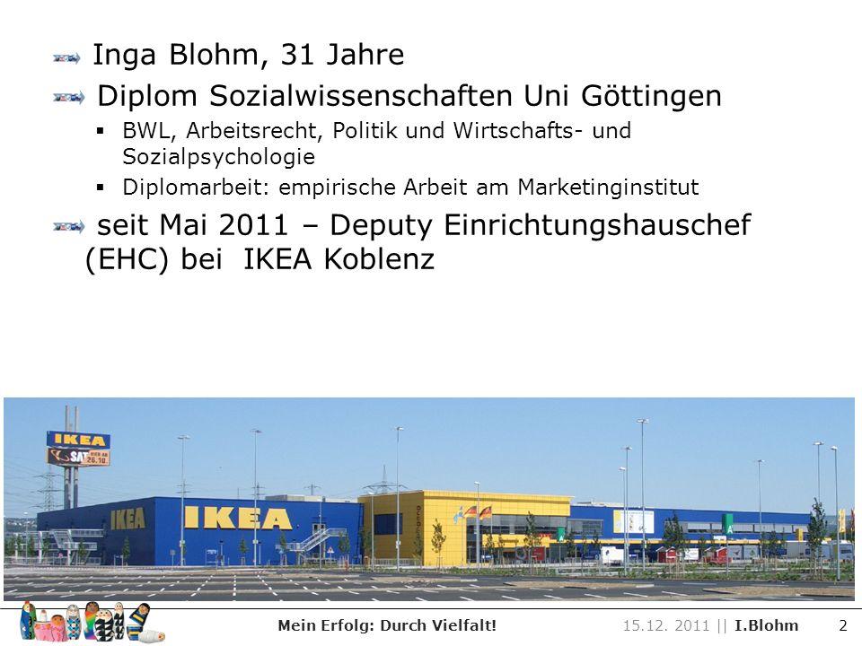 IKEA ist mit 47,5% Frauen in Führungspositionen und 43% weiblichen EHC bereits eines der absoluten Top- Unternehmen in diesem Bereich.