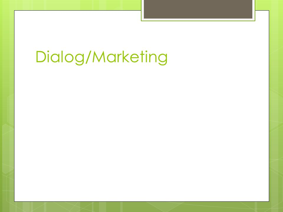 Dialog/Marketing