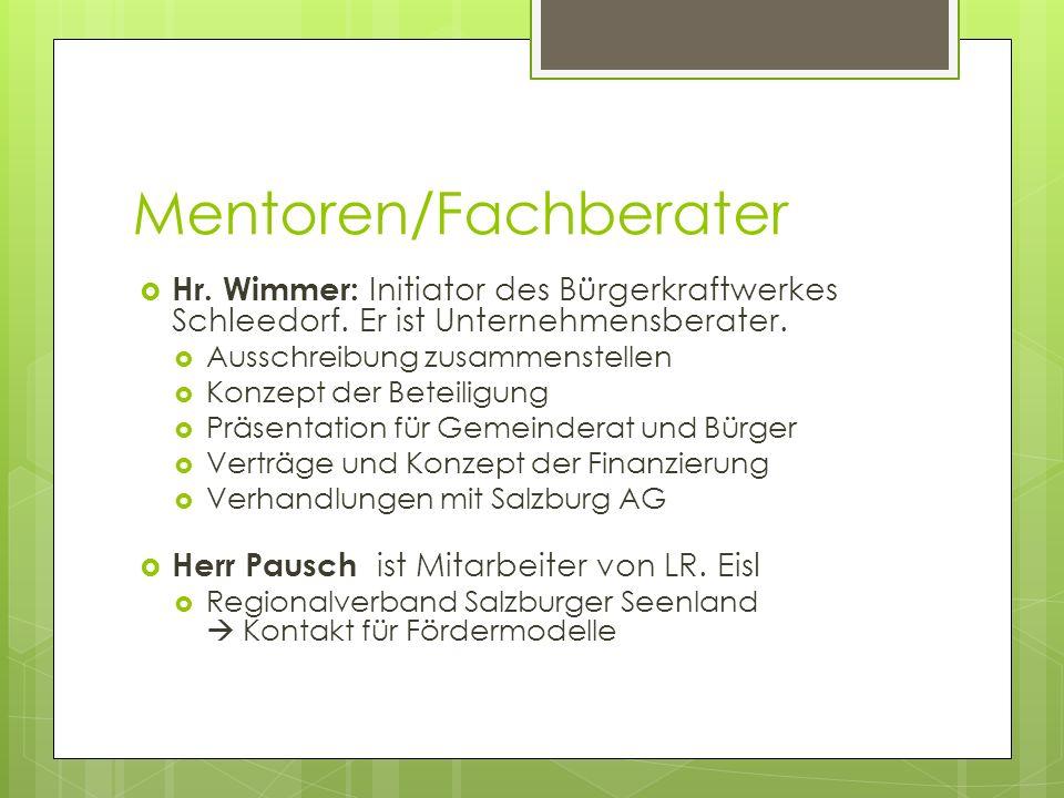 Mentoren/Fachberater Hr. Wimmer: Initiator des Bürgerkraftwerkes Schleedorf.