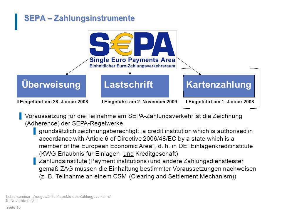 SEPA – Zahlungsinstrumente Voraussetzung für die Teilnahme am SEPA-Zahlungsverkehr ist die Zeichnung (Adherence) der SEPA-Regelwerke grundsätzlich zei