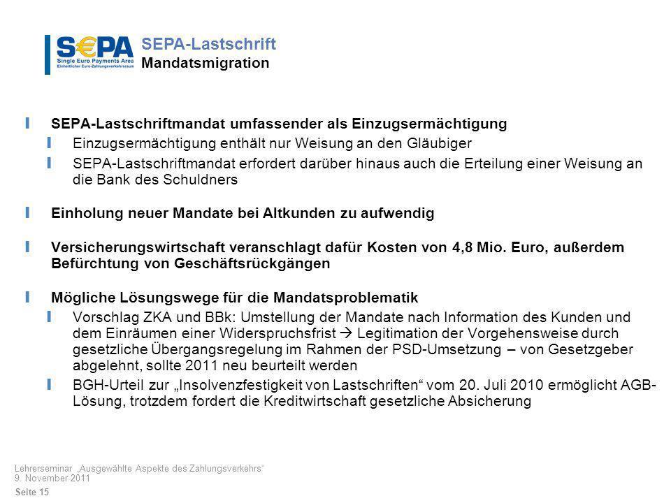 SEPA-Lastschriftmandat umfassender als Einzugsermächtigung Einzugsermächtigung enthält nur Weisung an den Gläubiger SEPA-Lastschriftmandat erfordert d