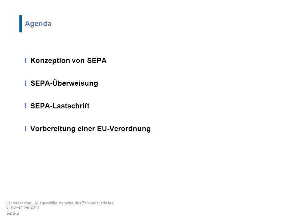Konzeption - Single Euro Payments Area Projekt des Europäischen Bankensektors, unterstützt von Europäischer Kommission und ESZB European Payments Council (EPC) als zentrales Beschlussorgan eingerichtet Schaffung eines Marktes, in dem bargeldlose grenzüberschreitende Transaktionen genau so einfach, sicher, effizient und kostengünstig abgewickelt werden wie nationale Zahlungen Bereitstellung harmonisierter Zahlungsverkehrsinstrumente in Europa (SEPA-Überweisung, SEPA-Lastschrift, SEPA-Kartenzahlungen) zur Nutzung für nationale und grenzüberschreitende Zahlungen Freie Wahl für Verbraucher, wo / über welchen Anbieter Zahlungsverkehr abgewickelt wird, dadurch stärkerer Wettbewerb Langfristiges Ziel: Wegfall der bisherigen nationalen ZV-Instrumente, Standards und Verfahren Lehrerseminar Ausgewählte Aspekte des Zahlungsverkehrs 9.