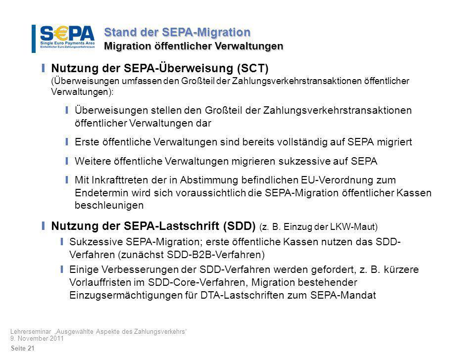 Stand der SEPA-Migration Migration öffentlicher Verwaltungen Nutzung der SEPA-Überweisung (SCT) (Überweisungen umfassen den Großteil der Zahlungsverke