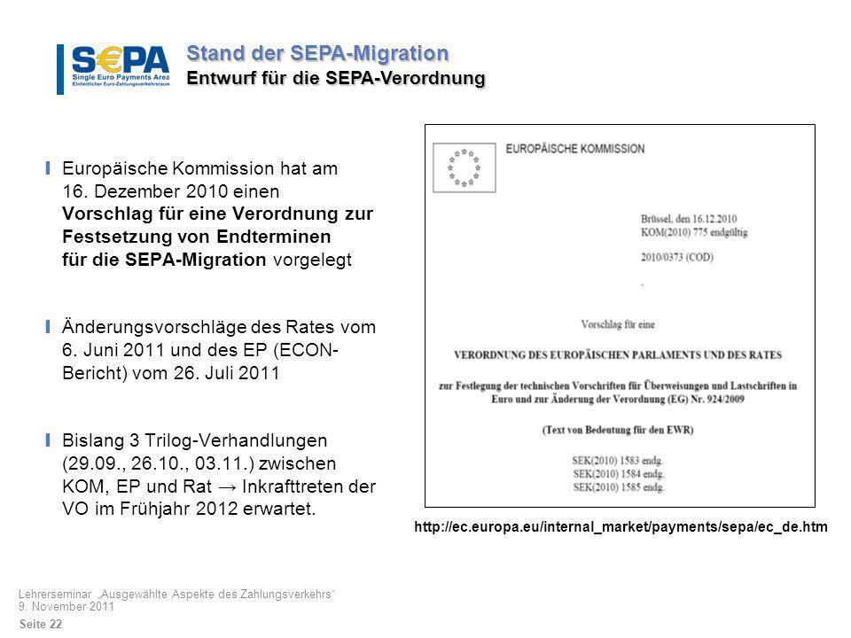 Europäische Kommission hat am 16. Dezember 2010 einen Vorschlag für eine Verordnung zur Festsetzung von Endterminen für die SEPA-Migration vorgelegt Ä