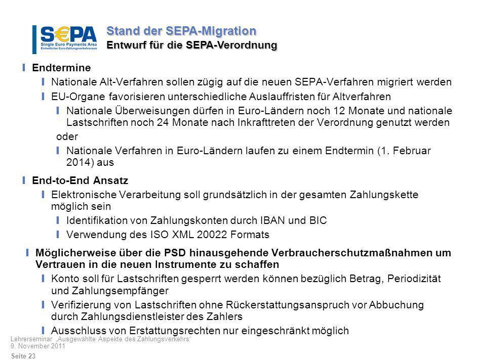 Endtermine Nationale Alt-Verfahren sollen zügig auf die neuen SEPA-Verfahren migriert werden EU-Organe favorisieren unterschiedliche Auslauffristen fü
