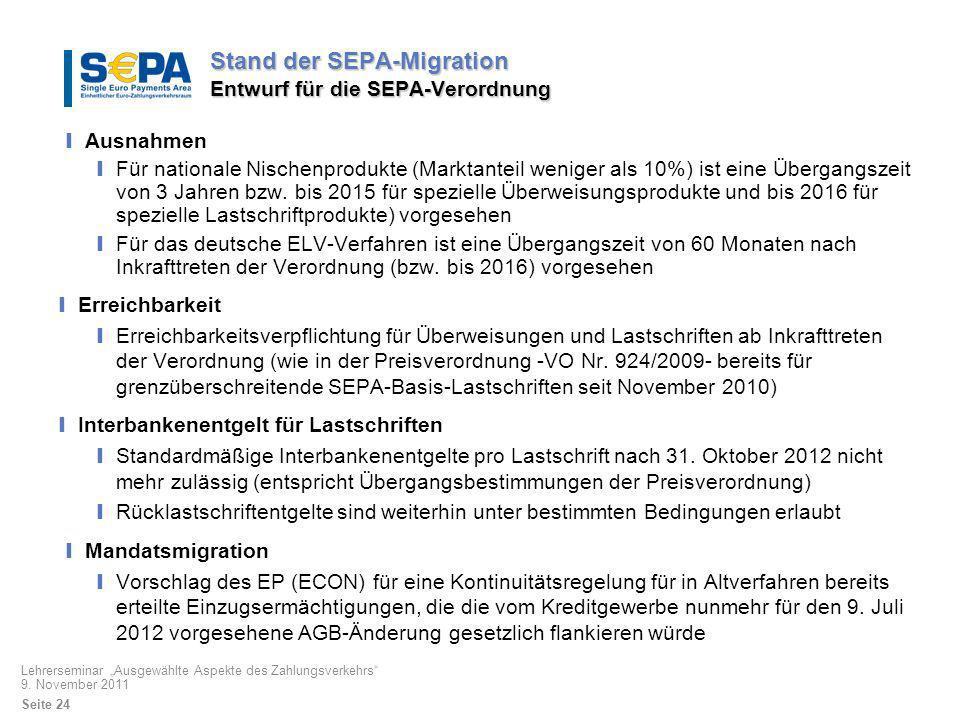 Stand der SEPA-Migration Entwurf für die SEPA-Verordnung Ausnahmen Für nationale Nischenprodukte (Marktanteil weniger als 10%) ist eine Übergangszeit