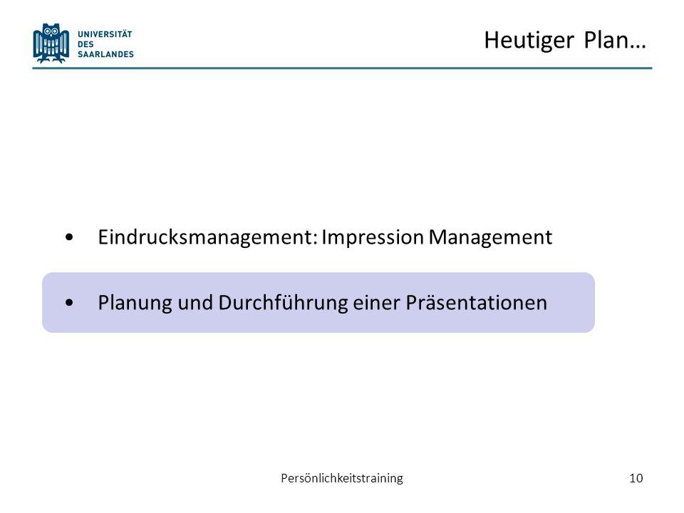 Planung und Durchführung einer Präsentationen Grundlegendes Vorbereitung einer Präsentation Aufbau einer Präsentation Persönlichkeitstraining11