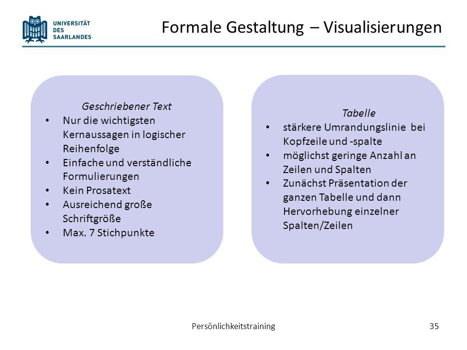 Formale Gestaltung – Visualisierungen Grafische Schaubilder/ Diagramme – Liniendiagramm Persönlichkeitstraining36 Maximal 2-4 Linien Verschiedene Linienfarben oder Linienarten Möglichst Beschriftungen direkt an die Kurve