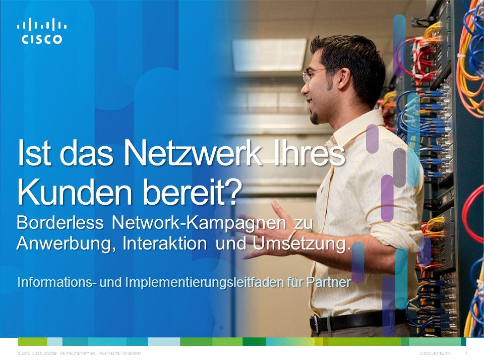 © 2012 Cisco und/oder Partnerunternehmen. Alle Rechte vorbehalten. Cisco Vertraulich 1 © 2012 Cisco und/oder Partnerunternehmen. Alle Rechte vorbehalt