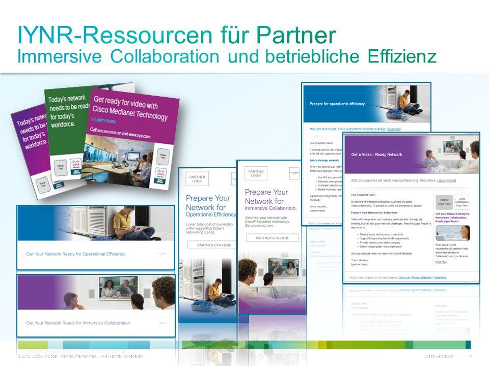 © 2012 Cisco und/oder Partnerunternehmen. Alle Rechte vorbehalten. Cisco Vertraulich 11
