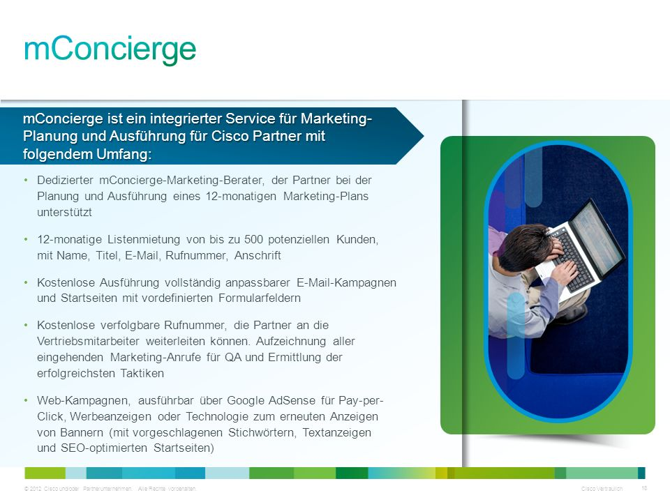 © 2012 Cisco und/oder Partnerunternehmen. Alle Rechte vorbehalten. Cisco Vertraulich 18 mConcierge ist ein integrierter Service für Marketing- Planung