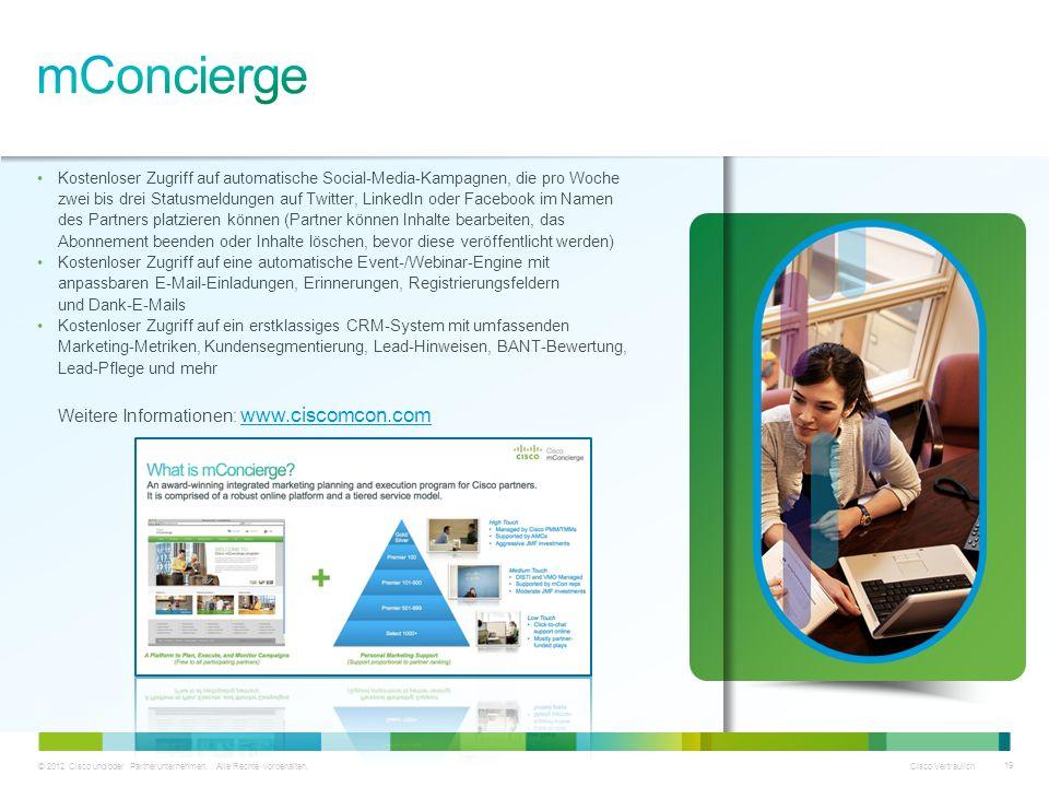 © 2012 Cisco und/oder Partnerunternehmen. Alle Rechte vorbehalten. Cisco Vertraulich 19 Kostenloser Zugriff auf automatische Social-Media-Kampagnen, d