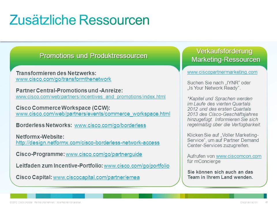 © 2012 Cisco und/oder Partnerunternehmen. Alle Rechte vorbehalten. Cisco Vertraulich 48 Transformieren des Netzwerks: www.cisco.com/go/transformthenet