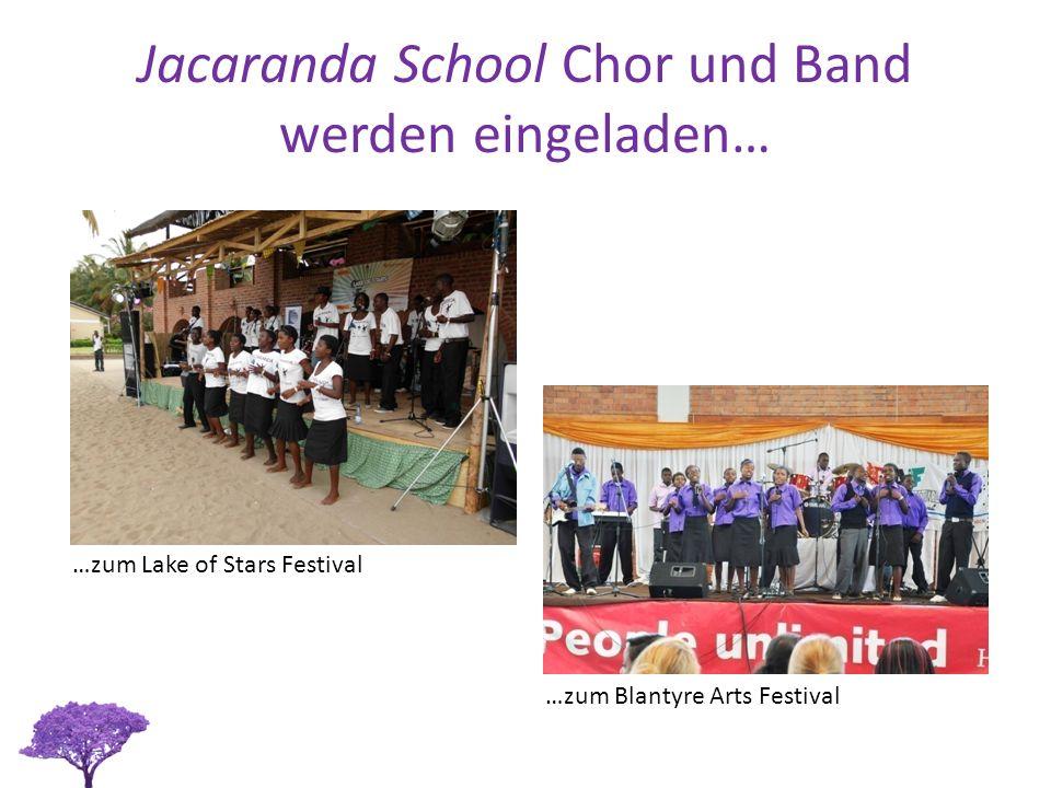 Jacaranda School Chor und Band werden eingeladen… …zum Lake of Stars Festival …zum Blantyre Arts Festival
