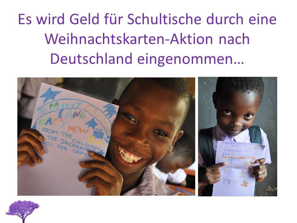 Es wird Geld für Schultische durch eine Weihnachtskarten-Aktion nach Deutschland eingenommen…