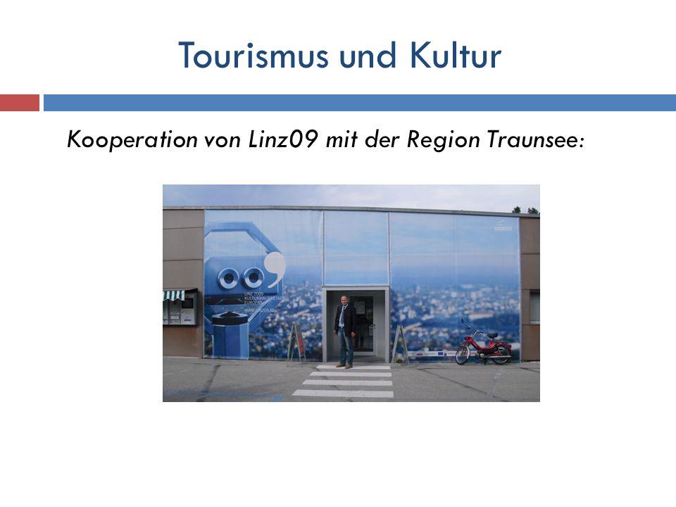Tourismus und Kultur Kooperation von Linz09 mit der Region Traunsee: