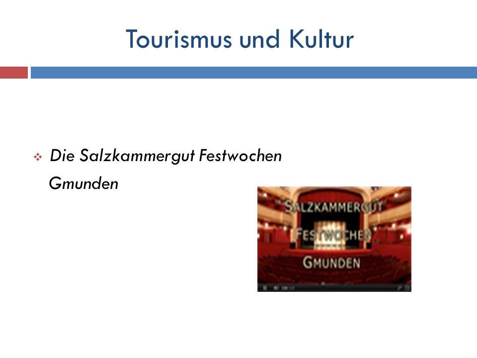 Tourismus und Kultur Die Salzkammergut Festwochen Gmunden
