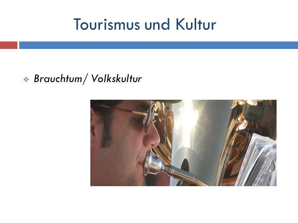 Tourismus und Kultur Brauchtum/ Volkskultur